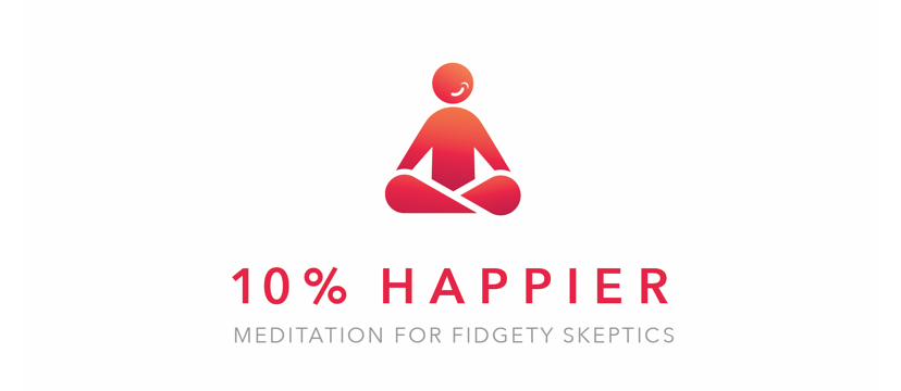 "The logo for the 10% Happier app. ""Meditation for fidgety skeptics"""