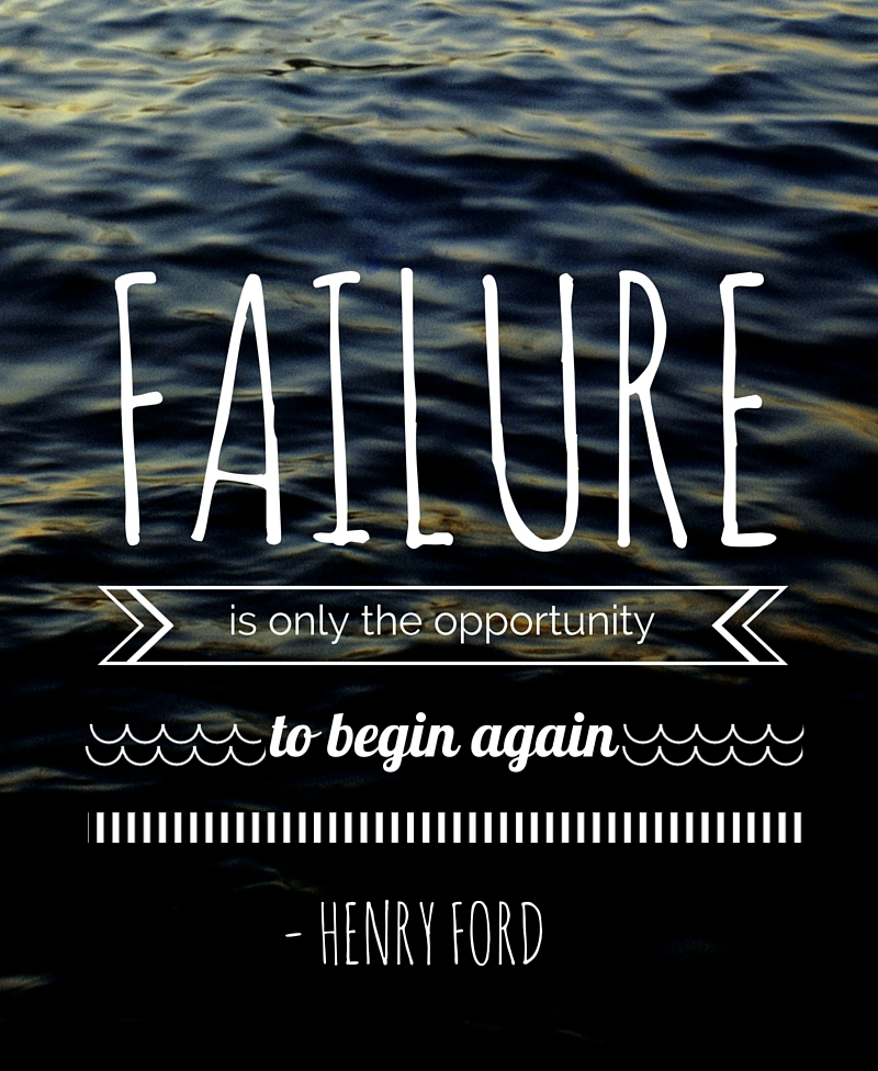 "A quote graphic with the words ""Failure is only the opportunity to begin again"" superimposed on"