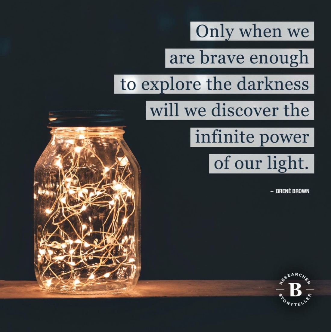 "A quote graphic reads ""only when we are brave enough to explore the darkness will we discover the infinite power of our light."" superimposed over a dark background"